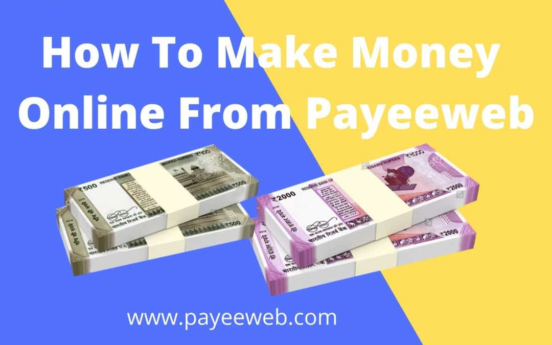 How To Make Money Online From Payeeweb?